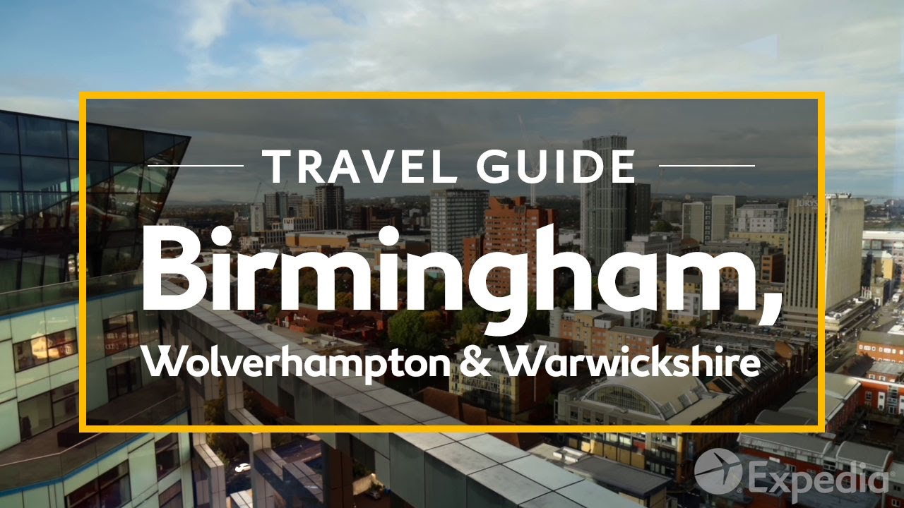 Birmingham, Wolverhampton and Warwickshire, UK Vacation Travel Guide | Expedia